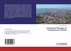 Bookcover of Individual Therapy as Treatment of Choice