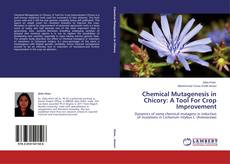 Chemical Mutagenesis in Chicory: A Tool For Crop Improvement kitap kapağı