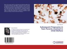 Bookcover of Subsequent Pregnacies in Teen Parents involved in Child Welfare
