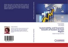 Bookcover of Sustainability and Economic Growth of Eastern Europe Region