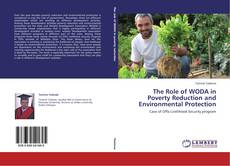 Borítókép a  The Role of WODA in Poverty Reduction and Environmental Protection - hoz
