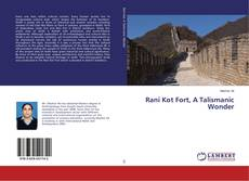 Bookcover of Rani Kot Fort, A Talismanic Wonder