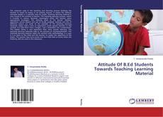 Capa do livro de Attitude Of B.Ed Students Towards Teaching Learning Material