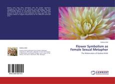Bookcover of Flower Symbolism as Female Sexual Metaphor
