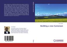 Bookcover of Building a new Cameroon