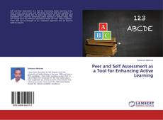 Bookcover of Peer and Self Assessment as a Tool for Enhancing Active Learning