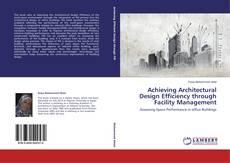 Buchcover von Achieving Architectural Design Efficiency through Facility Management