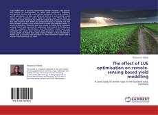 Обложка The effect of LUE optimisation on remote-sensing based yield modelling