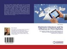 Обложка Electronic Literature and Its Influence on Print Stylistics
