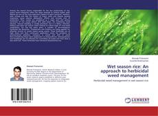 Bookcover of Wet season rice: An approach to herbicidal weed management