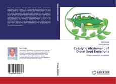 Catalytic Abatement of Diesel Soot Emissions kitap kapağı
