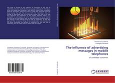 Bookcover of The influence of advertising messages in mobile telephones
