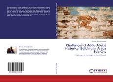Bookcover of Challenges of Addis Abeba Historical Building in Arada Sub-City