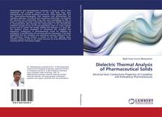 Portada del libro de Dielectric Thermal Analysis of Pharmaceutical Solids