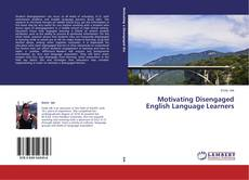 Bookcover of Motivating Disengaged English Language Learners