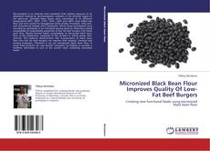 Bookcover of Micronized Black Bean Flour Improves Quality Of Low-Fat Beef Burgers