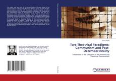 Portada del libro de Two Theatrical Paradigms: Communism and Post-December Reality