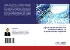 Digital Development and  Competitiveness of  Bosnia and Herzegovina的封面