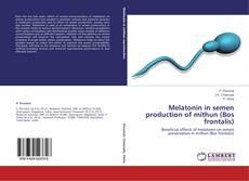 Bookcover of Melatonin in semen production of mithun (Bos frontalis)