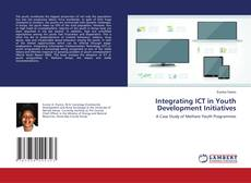 Bookcover of Integrating ICT in Youth Development Initiatives