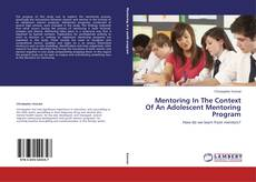 Portada del libro de Mentoring In The Context Of An Adolescent Mentoring Program