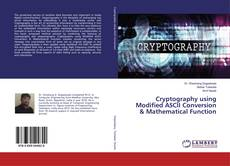 Bookcover of Cryptography using Modified ASCII Conversion & Mathematical Function