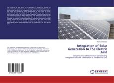 Bookcover of Integration of Solar Generation to The Electric Grid
