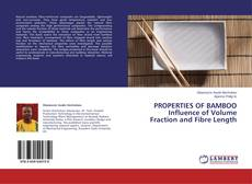 Bookcover of PROPERTIES OF BAMBOO  Influence of Volume Fraction and Fibre Length