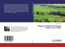 Bookcover of Mogaung Region of Kachin State (1752-1885)