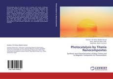 Bookcover of Photocatalysis by Titania Nanocomposites