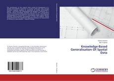 Bookcover of Knowledge-Based Generalisation Of Spatial Data