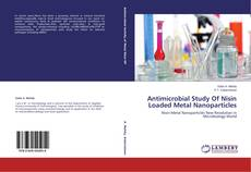 Обложка Antimicrobial Study Of Nisin Loaded Metal Nanoparticles
