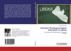 Bookcover of Christian Theological Higher Education in Liberia