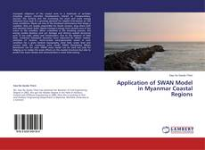 Bookcover of Application of SWAN Model in Myanmar Coastal Regions