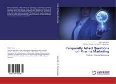 Frequently Asked Questions on Pharma Marketing kitap kapağı