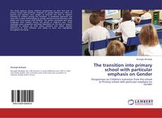 Copertina di The transition into primary school with particular emphasis on Gender