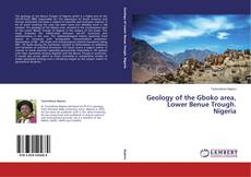 Bookcover of Geology of the Gboko area, Lower Benue Trough. Nigeria