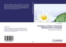 Обложка A Study on China's Financial Globalization Strategies