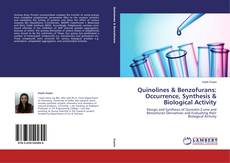 Bookcover of Quinolines & Benzofurans: Occurrence, Synthesis & Biological Activity