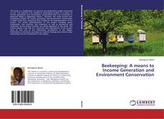 Copertina di Beekeeping: A means to Income Generation and Environment Conservation