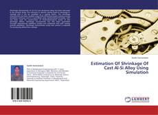 Bookcover of Estimation Of Shrinkage Of Cast Al-Si Alloy Using Simulation