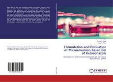 Copertina di Formulation and Evaluation of Microemulsion Based Gel of Ketoconazole