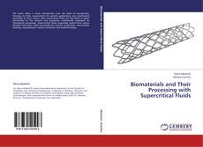 Bookcover of Biomaterials and Their Processing with Supercritical Fluids