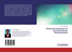 Bookcover of Electrical Properties of Semiconductor Nanoparticles
