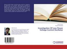 Bookcover of Investigation Of Low Power Voltage Control Oscillator