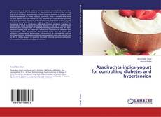 Bookcover of Azadirachta indica-yogurt for controlling diabetes and hypertension