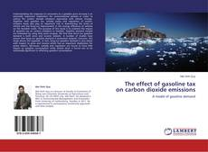 Bookcover of The effect of gasoline tax on carbon dioxide emissions
