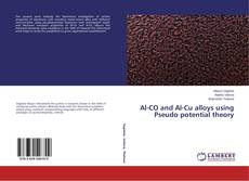 Bookcover of Al-CO and Al-Cu alloys using Pseudo potential theory