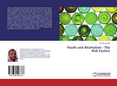 Portada del libro de Youth and Alcoholism - The Risk Factors