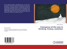 Copertina di Emergence of the new in thinking, history, evolution